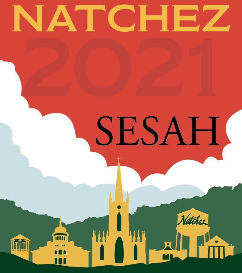 CFP for 2021 SESAH Annual Conference in Natchez, MS